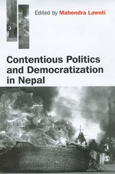 Contentious Politics and Democratization in Nepal by unknown