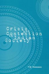 Crisis and Contention in Indian Society by T K Oommen