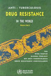 Anti-Tuberculosis Drug Resistance in the World, Fourth Global Report by World Health Organization