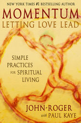 Momentum: Letting Love Lead by John-Roger