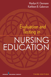 Evaluation and Testing in Nursing Education by Marilyn H. Oermann