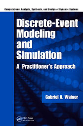 Discrete-Event Modeling and Simulation by Gabriel A. Wainer