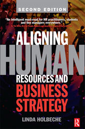 Aligning Human Resources and Business Strategy by Linda Holbeche
