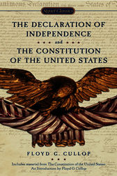 The Declaration of Independence and Constitution of the United States by Floyd G. Cullop