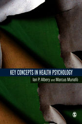 Key Concepts in Health Psychology by Ian Albery