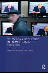 Television and Culture in Putin's Russia by Stephen Hutchings