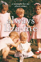 Always Liza to Me by Cecilia Rice