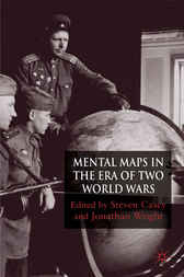 Mental Maps in the Era of Two World Wars by Steven Casey