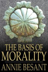 The Basis of Morality by Annie Besant