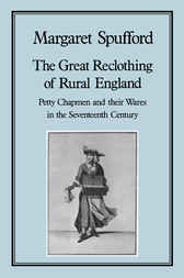 Great Reclothing of Rural England by Margaret Spufford