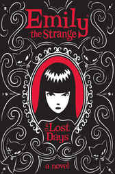 Emily the Strange: The Lost Days by Rob Reger