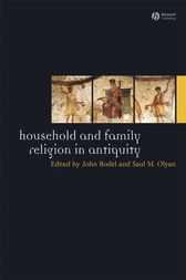 Household and Family Religion in Antiquity by John Bodel