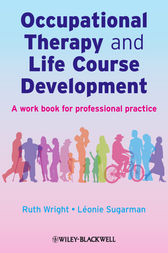 Occupational Therapy and Life Course Development by Ruth Wright