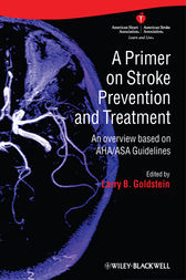 A Primer on Stroke Prevention and Treatment by Larry B. Goldstein