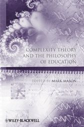 Complexity Theory and the Philosophy of Education by Mark Mason
