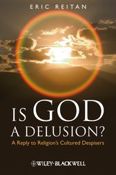 Is God A Delusion? by Eric Reitan