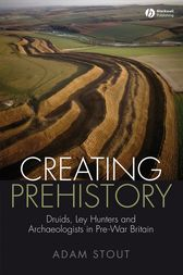 Creating Prehistory by Adam Stout