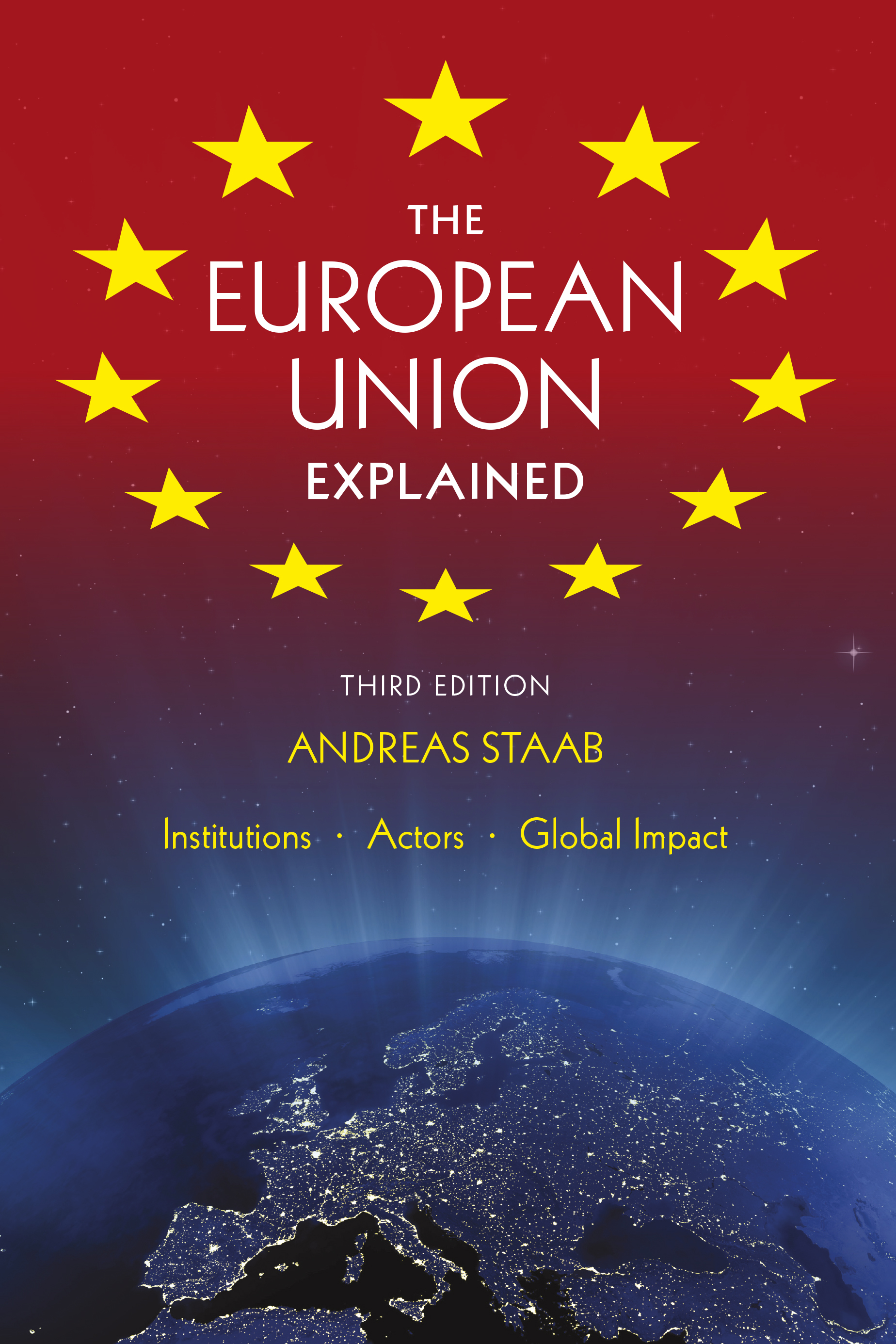 Download Ebook The European Union Explained, Third Edition (3rd ed.) by Andreas Staab Pdf
