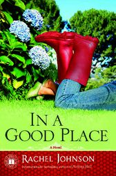 In a Good Place by Rachel Johnson