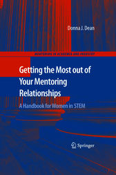 Getting the Most out of Your Mentoring Relationships by Donna J. Dean