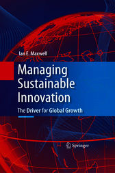 Managing Sustainable Innovation by Ian E. Maxwell