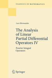 The Analysis of Linear Partial Differential Operators IV by Lars Hörmander