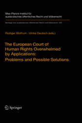 The European Court of Human Rights Overwhelmed by Applications: Problems and Possible Solutions by Rüdiger Wolfrum