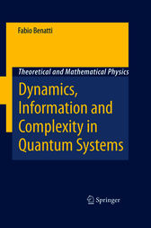 Dynamics, Information and Complexity in Quantum Systems by Fabio Benatti