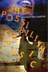 The Possibility of Music by Stephen-Paul Martin