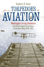 From Torpedoes to Aviation by Stephen K. Stein
