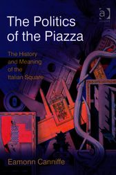 The Politics of the Piazza by Eamonn Canniffe