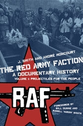The Red Army Faction, a Documentary History by J. Smith