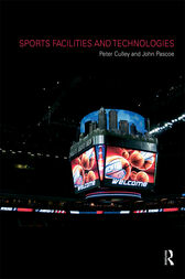 Sports Facilities and Technologies by Peter Culley