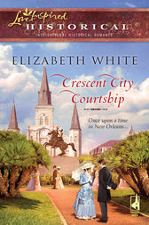 Crescent City Courtship by Elizabeth White