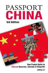 Passport China: Your Pocket Guide to Chinese Business, Customs & Etiquette