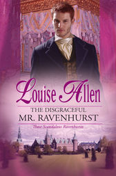 The Disgraceful Mr. Ravenhurst by Louise Allen