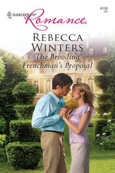 The Brooding Frenchman's Proposal by Rebecca Winters