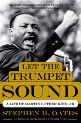 Let the Trumpet Sound by Stephen B. Oates