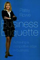 Business Etiquette by Patsy Rowe