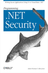 Programming .NET Security: Writing Secure Applications Using C# or Visual Basic .NET