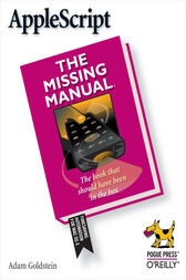 AppleScript: The Missing Manual by Adam Goldstein