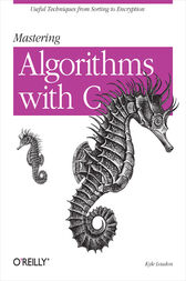 Mastering Algorithms with C by Kyle Loudon