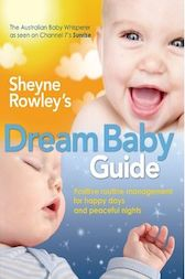Sheyne Rowley's Dream Baby Guide by Sheyne Rowley