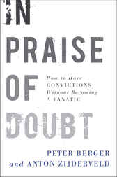 In Praise of Doubt by Peter Berger
