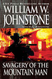 Savagery of the Mountain Man by William W. Johnstone