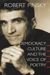 Democracy, Culture and the Voice of Poetry by Robert Pinsky