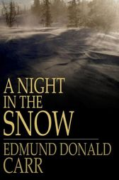 A Night in the Snow by Reverend Edmund Donald Carr