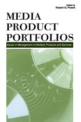 Media Product Portfolios by Robert G. Picard