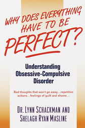 Why Does Everything Have to Be Perfect? by Lynn Shackman