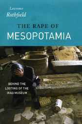 The Rape of Mesopotamia by Lawrence Rothfield
